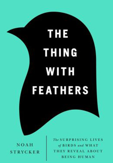 'The Thing With Feathers' by Noah Strycker